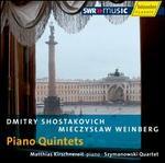 Dmitry Shostakovich, Mieczyslaw Weinberg: Piano Quintets