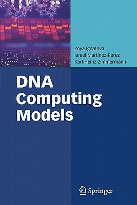 DNA Computing Models - Ignatova, Zoya, and Martinez-Perez, Israel, and Zimmermann, Karl-Heinz