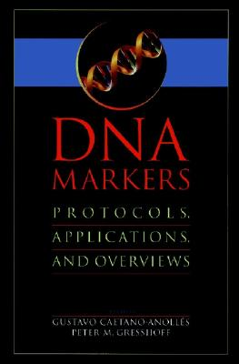 DNA Markers: Protocols, Applications, and Overviews - Caetano-Anolles, Gustavo (Editor), and Gresshoff, Peter M (Editor)