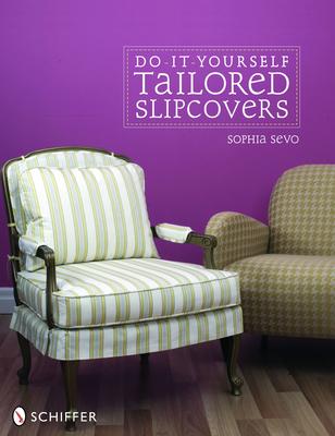 Do-It-Yourself Tailored Slipcovers - Sevo, Sophia
