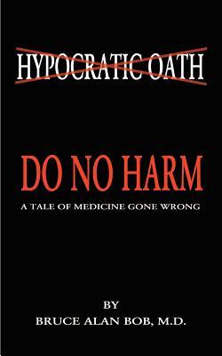 Do No Harm - Bob, Bruce Alan