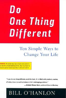 Do One Thing Different - O'Hanlon, Bill, M.S.