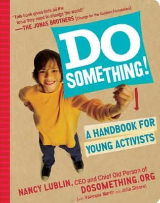 Do Something!: A Handbook for Young Activists - Martir, Vanessa, and Lublin, Nancy, and Steers, Julia