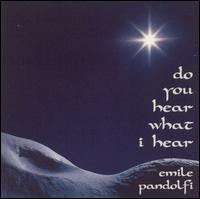 Do You Hear What I Hear? - Emile Pandolfi