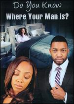 Do You Know Where Your Man Is? - Jason Horton