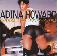 Do You Wanna Ride? - Adina Howard