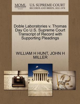Doble Laboratories V. Thomas Day Co U.S. Supreme Court Transcript of Record with Supporting Pleadings - Hunt, William H, and Miller, John H