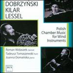 Dobrzynski, Kilar, Lessel: Polish Chamber Music for Wind Instruments