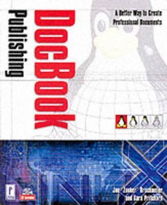 DocBook XML Publishing - Brockmeier, Joe, and Pritchard, Kara J