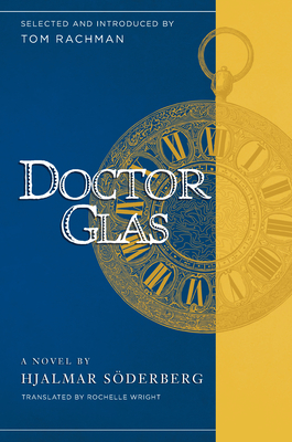 Doctor Glas - Soderberg, Hjalmar, and Rachman, Tom, and Wright, Rochelle, Professor, PhD (Translated by)