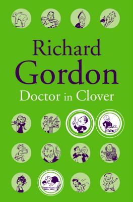 Doctor in Clover - Gordon, Richard
