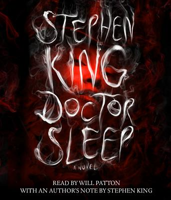 Doctor Sleep - King, Stephen, and Patton, Will (Read by)