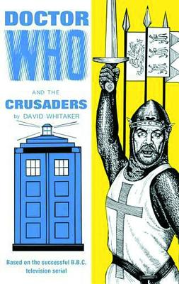 Doctor Who and the Crusaders - Whitaker, David, PhD