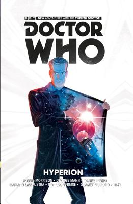 Doctor Who: The 12th Doctor, Hyperion: The Twelfth Doctor - Morrison, Robbie, and Mann, George