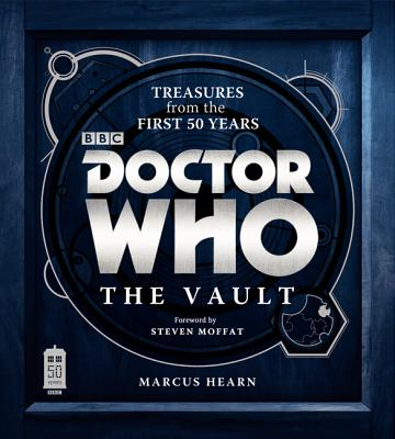 Doctor Who: The Vault: Treasures from the First 50 Years - Hearn, Marcus