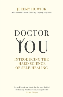 Doctor You: Revealing the science of self-healing - Howick, Jeremy