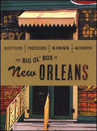 Doctors, Professors, Kings and Queens: The Big Ol' Box of New Orleans - Various Artists