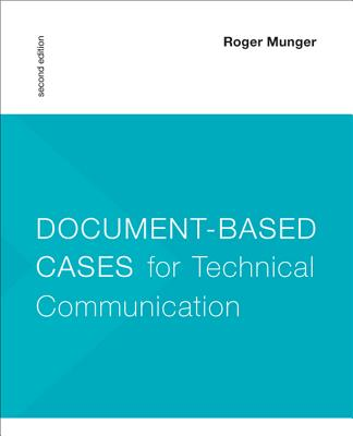 Document-Based Cases for Technical Communication - Munger, Roger