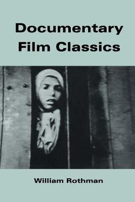 Documentary Film Classics - Rothman, William, Professor (Editor), and Andrew, Dudley (Editor)