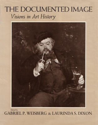 Documented Image: Visions in Art History - Weisberg, Gabriel P, Professor