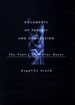 Documents of Protest and Compassion - Arend, Angelika