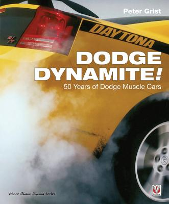 Dodge Dynamite!: 50 Years of Dodge Muscle Cars - Grist, Peter