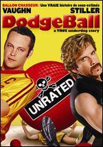 Dodgeball: A True Underdog Story [French] - Rawson Marshall Thurber