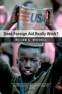 Does Foreign Aid Really Work? - Riddell, Roger C