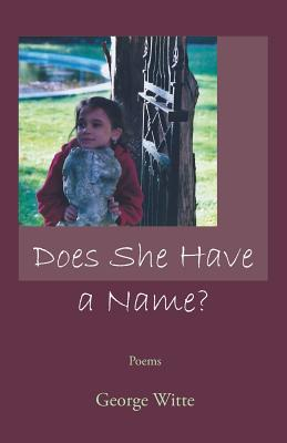 Does She Have a Name? - Witte, George