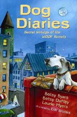 Dog Diaries: Secret Writings of the Woof Society - Byars, Betsy Cromer, and Myers, Laurie, and Duffey, Betsy