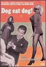 Dog Eat Dog! - Albert Zugsmith; Gustav Gavrin; Ray Nazarro