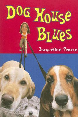 Dog House Blues - Pearce, Jacqueline