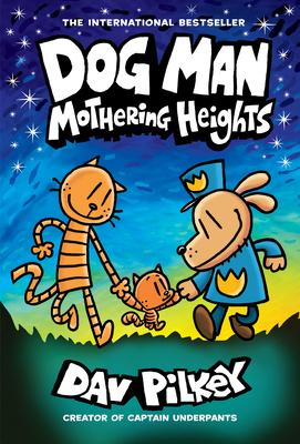 Dog Man 10: Mothering Heights (the new blockbusting international bestseller) -