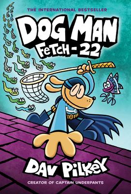 Dog Man: Fetch-22 -