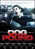 Dog Pound - Kim Chapiron