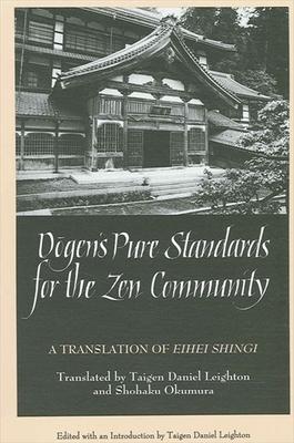 Dogen's Pure Standards for the Zen Community: A Translation of Eihei Shingi - Leighton, Dan (Translated by), and Okumura, Shohaku (Translated by)