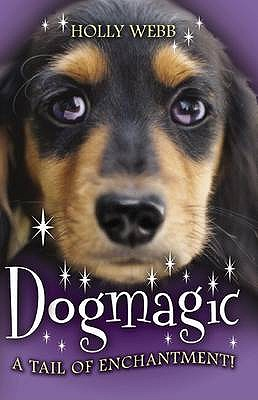 Dogmagic. Holly Webb - Webb, Holly