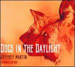 Dogs in the Daylight [Expanded Edition]