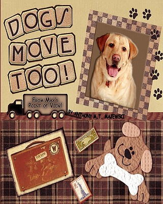 Dogs Move Too!: From Max's Point of View - Max, Maximus