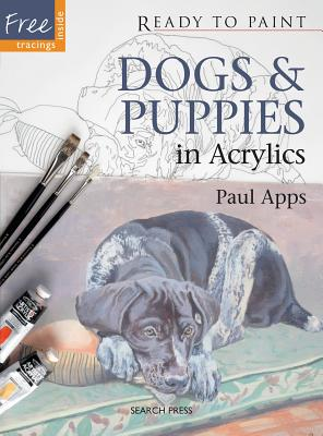 Dogs & Puppies: In Acrylics - Apps, Paul