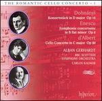 Dohnányi: Konzertstück Op. 12; Enescu: Symphonie Concertante Op. 8; d'Albert: Cello Concerto Op. 20
