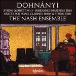 Dohnányi: String Quartet No. 3; Serenade for String Trio; Sextet for Piano, Clarinet, Horn & String Trio