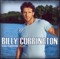 Doin' Somethin' Right - Billy Currington