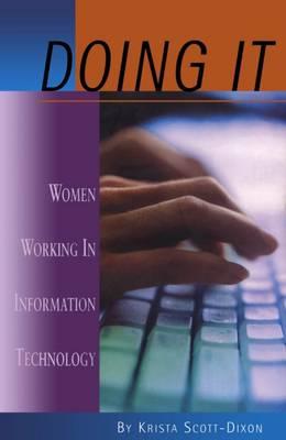 Doing It: Women Working in Information Technology - Scott-Dixon, Krista