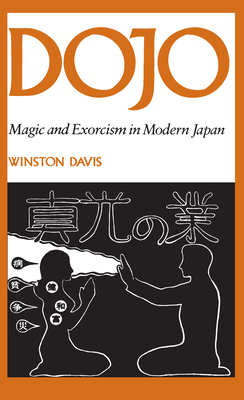 Dojo: Magic and Exorcism in Modern Japan - Davis, Winston