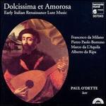 Dolcissima et Amorosa: Early Italian Renaissance Lute Music