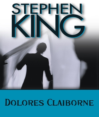 Dolores Claiborne - King, Stephen, and Sternhagen, Frances (Read by)