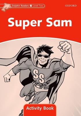 Dolphin Readers Level 2: Super Sam Activity Book - Wright, Craig