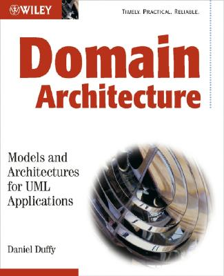 Domain Architectures: Models and Architectures for UML Applications - Duffy, Daniel J