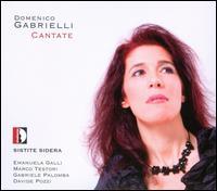 Domenico Gabrielli: Cantate - Davide Pozzi (organ); Marco Testori (cello); Sistite Sidera